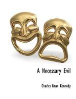 Necessary Evil - Charles Rann Kennedy