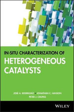 In-Situ Characterization of Heterogeneous Catalysts - Jose A. Rodriguez