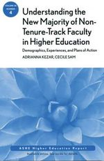 Understanding the New Majority of Non-Tenure-Track Faculty in Higher Education : ASHE Higher Education Report - AEHE