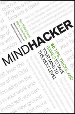 Mindhacker : 60 Tips, Tricks, and Games to Take Your Mind to the Next Level - Ron Hale-Evans