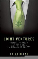 Joint Ventures : Inside America's Almost Legal Marijuana Industry - Trish Regan