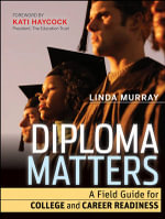 Diploma Matters : A Field Guide for College and Career Readiness - Linda Murray