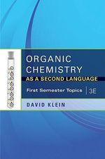 Organic Chemistry I as a Second Language : First Semester Topics - David R. Klein