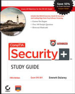 CompTIA Security+ Study Guide : (Exam# SY0-301) - Emmett Dulaney