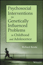 Psychosocial Interventions for Genetically Influenced Problems in Childhood and Adolescence - Richard Rende