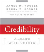 Strengthening Credibility : A Leader's Workbook - James M. Kouzes