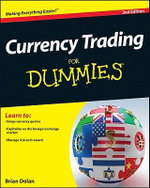 Currency Trading for Dummies, 2nd Edition : For Dummies - Brian Dolan