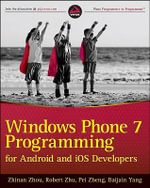 Windows Phone 7 Programming for Android and IOS Developers - Zhinan Zhou