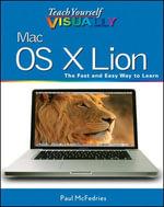 Teach Yourself VISUALLY Mac OS X Lion - Paul McFedries