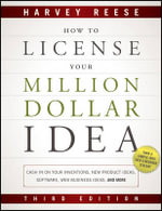 How to License Your Million Dollar Idea : Cash in on Your Inventions, New Product Ideas, Software, Web Business Ideas, and More - Harvey Reese