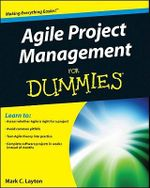 Agile Project Management For Dummies : For Dummies - Mark C. Layton
