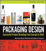 Packaging Design : Successful Product Branding from Concept to Shelf - Marianne R. Klimchuk