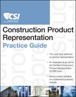 The CSI Construction Product Representation Practice Guide : Csi Practice Guides - Construction Specifications Institute