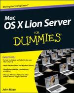 Mac OS X Lion Server For Dummies - John Rizzo