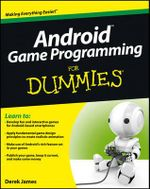 Android Game Programming For Dummies - Derek James