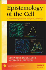 Epistemology of the Cell : A Systems Perspective on Biological Knowledge - Edward R. Dougherty
