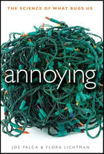 Annoying : The Science of What Bugs Us - Joe Palca