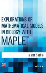 Explorations of Mathematical Models in Biology with Maple - Mazen Shahin