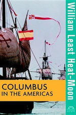 Columbus in the Americas - William Least Heat-Moon