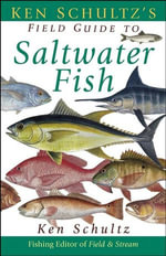 Ken Schultz's Field Guide to Saltwater Fish - Ken Schultz