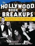 The Hollywood Book of Breakups - James Robert Parish