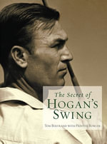 The Secret of Hogan's Swing - Tom Bertrand