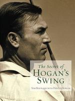 The Secret of Hogan's Swing - Tom Bertrand