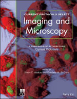 Current Protocols Select : Methods and Applications in Microscopy and Imaging - Simon Watkins
