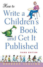 How to Write a Children's Book and Get It Published - Barbara Seuling
