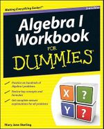 Algebra I Workbook For Dummies - Mary Jane Sterling