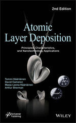 Atomic Layer Deposition : Principles, Characteristics, and Nanotechnology Applicatons - Tommi Kaariainen