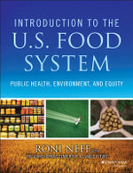 Introduction to the US Food System : Public Health, Environment, and Equity