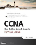 CCNA Cisco Certified Network Associate Review Guide : Exam 640-802 Includes CD - Todd Lammle