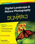 Digital Landscape and Nature Photography For Dummies : For Dummies (Lifestyles Paperback) - Doug Sahlin