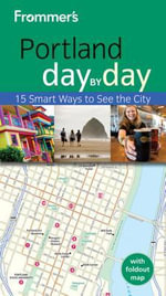 Frommer's Portland Day by Day : Frommer's Day by Day - Pocket - Julian Smith