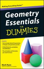 Geometry Essentials for Dummies : For Dummies - Mark Ryan