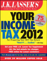 J.K. Lasser's Your Income Tax 2012 2012 : For Preparing Your 2012 Tax Return - J. K. Lasser
