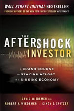 The Aftershock Investor : A Crash Course in Staying Afloat - David Wiedemer