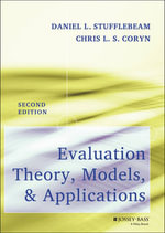 Evaluation Theory, Models, and Applications - Daniel L. Stufflebeam