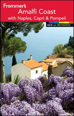 Frommer's the Amalfi Coast with Naples, Capri and Pompeii : Frommer's Complete Colour Guides - Nicky Swallow