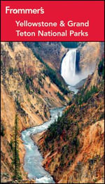 Frommer's Yellowstone & Grand Teton National Parks : Frommer's Complete Guides Series - Eric Peterson