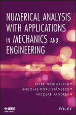 Numerical Analysis with Applications in Mechanics and Engineering : Csi Practice Guides - Petre P. Teodorescu