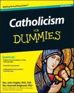Catholicism for Dummies : 2nd Edition - Rev. John Trigilio, Jr.