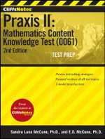CliffsNotes Praxis II : Mathematics Content Knowledge Test (0061) - Ennis Donice McCune