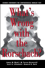 What's Wrong with the Rorschach : Science Confronts the Controversial Inkblot Test - James M. Wood