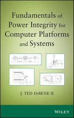 Fundamentals of Power Integrity : For Computer Platforms and Systems - Joseph T. DiBene, II