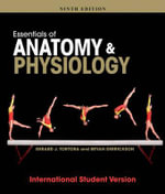 Essentials of Anatomy and Physiology : Wiley Plus Products - Gerard J. Tortora