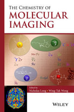 The Chemistry of Molecular Imaging - Nicholas Long