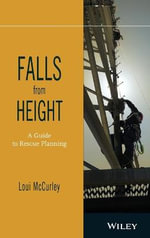 Falls from Height : A Guide to Rescue Planning - Loui McCurley