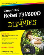 Canon EOS Rebel T3i/600D For Dummies : For Dummies (Computers) - Julie Adair King